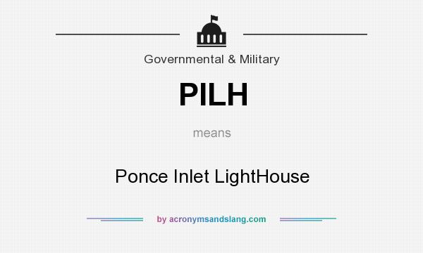 What does PILH mean? It stands for Ponce Inlet LightHouse