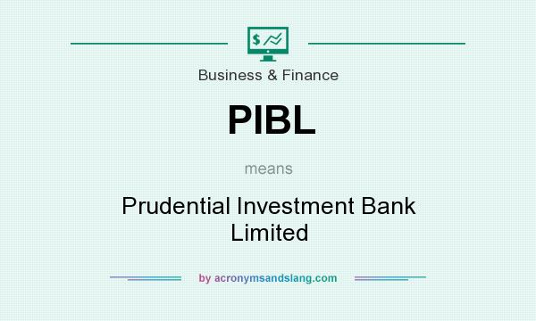 What does PIBL mean? It stands for Prudential Investment Bank Limited