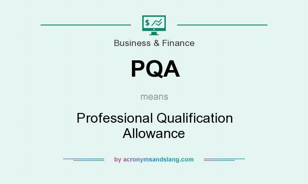 What does PQA mean? It stands for Professional Qualification Allowance
