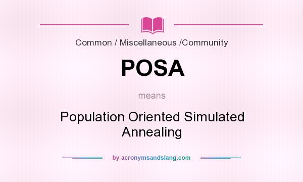What does POSA mean? It stands for Population Oriented Simulated Annealing