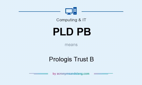 What does PLD PB mean? It stands for Prologis Trust B