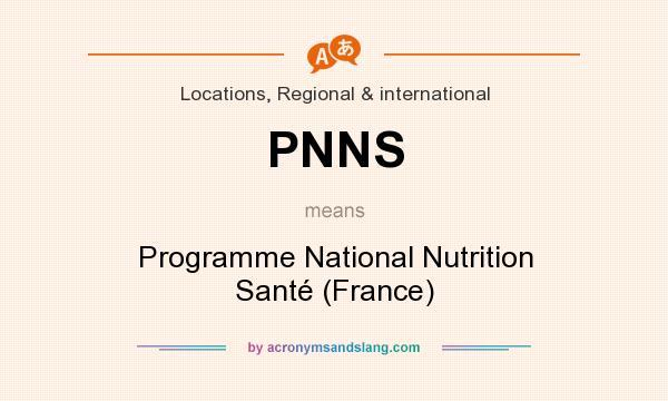 What does PNNS mean? It stands for Programme National Nutrition Santé (France)