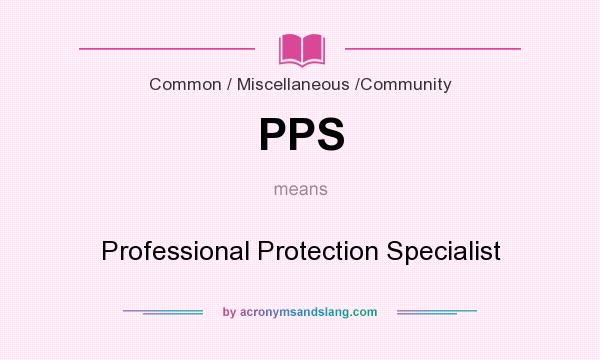 What does PPS mean? It stands for Professional Protection Specialist