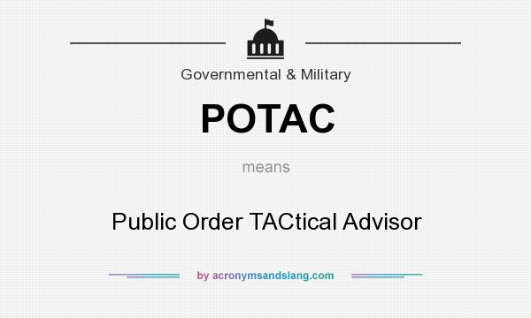 What does POTAC mean? It stands for Public Order TACtical Advisor