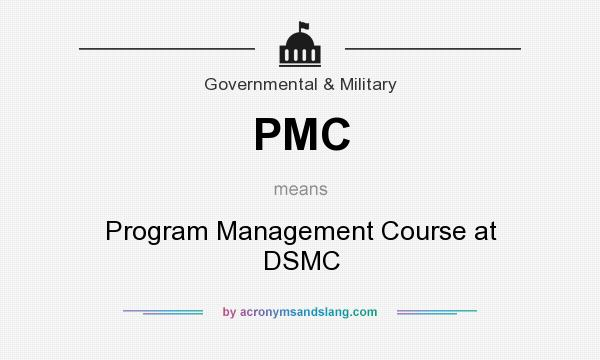 What does PMC mean? It stands for Program Management Course at DSMC