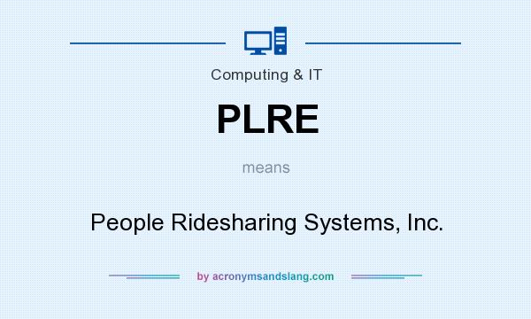 What does PLRE mean? It stands for People Ridesharing Systems, Inc.