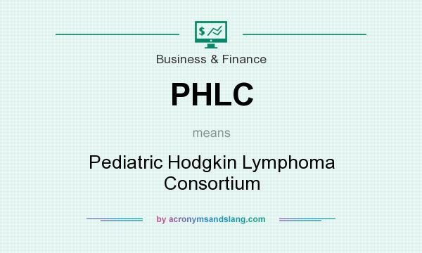 What does PHLC mean? It stands for Pediatric Hodgkin Lymphoma Consortium