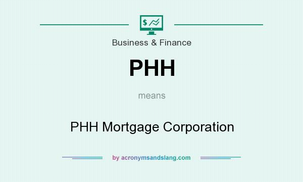 What does PHH mean? It stands for PHH Mortgage Corporation