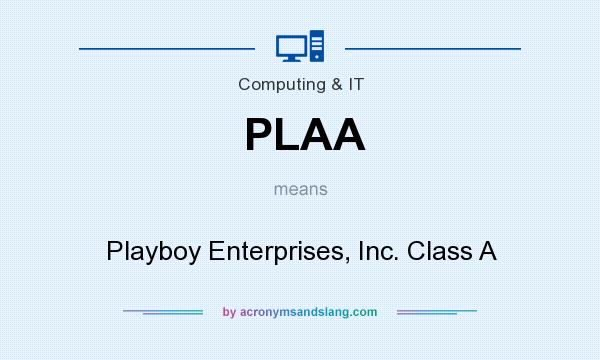 What does PLAA mean? It stands for Playboy Enterprises, Inc. Class A