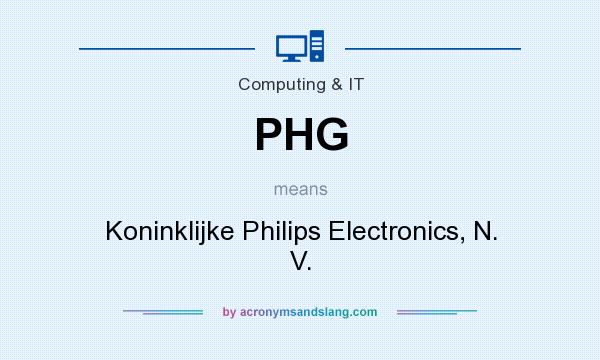 What does PHG mean? It stands for Koninklijke Philips Electronics, N. V.