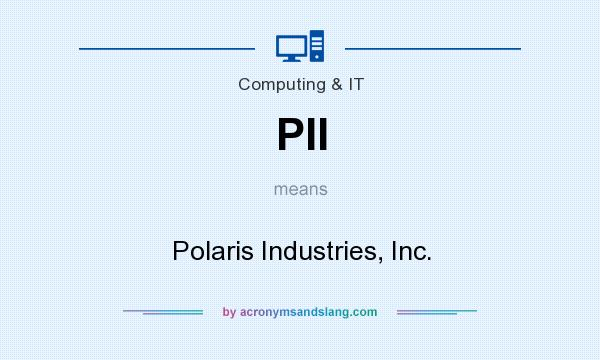 What does PII mean? It stands for Polaris Industries, Inc.