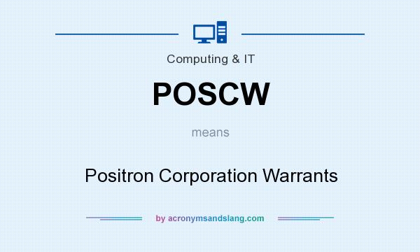 What does POSCW mean? It stands for Positron Corporation Warrants