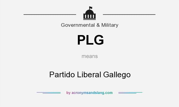 What does PLG mean? It stands for Partido Liberal Gallego