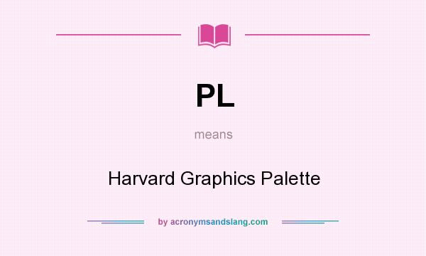 What does PL mean? It stands for Harvard Graphics Palette