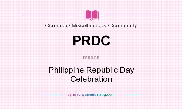 What does PRDC mean? It stands for Philippine Republic Day Celebration