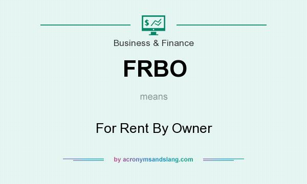 What does FRBO mean? It stands for For Rent By Owner