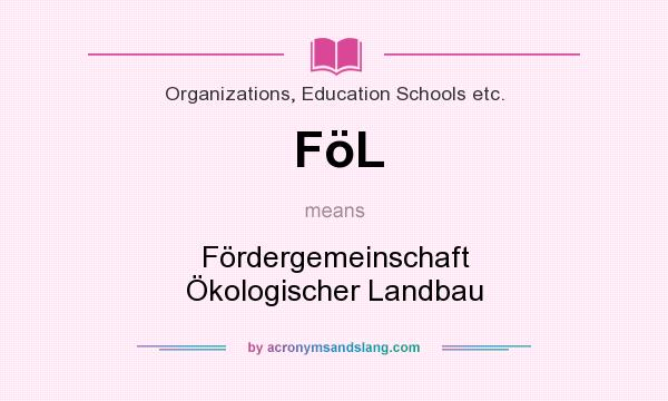 What does FöL mean? It stands for Fördergemeinschaft Ökologischer Landbau