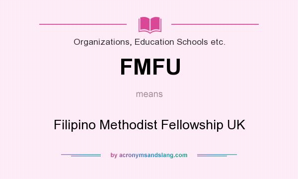 What does FMFU mean? It stands for Filipino Methodist Fellowship UK