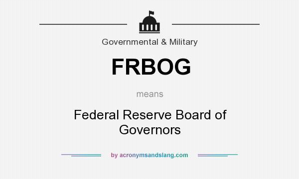 What does FRBOG mean? - Definition of FRBOG - FRBOG stands