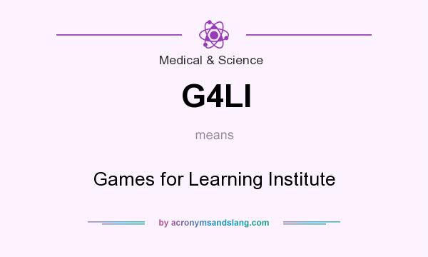 What does G4LI mean? It stands for Games for Learning Institute