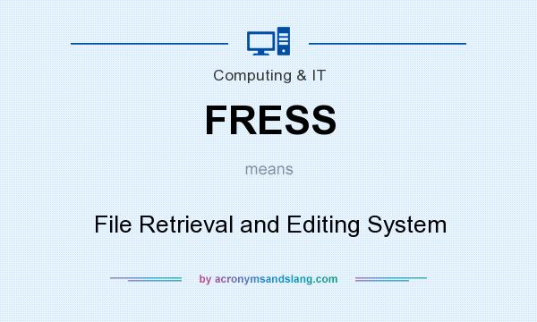 What does FRESS mean? It stands for File Retrieval and Editing System