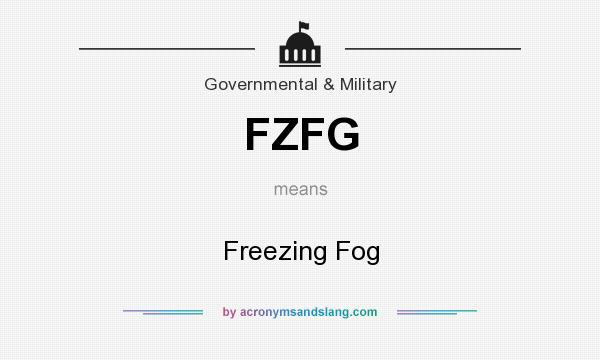 What does FZFG mean? It stands for Freezing Fog