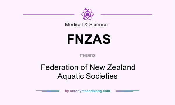 What does FNZAS mean? It stands for Federation of New Zealand Aquatic Societies