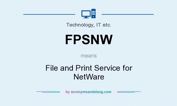 What does FPSNW mean? It stands for File and Print Service for NetWare