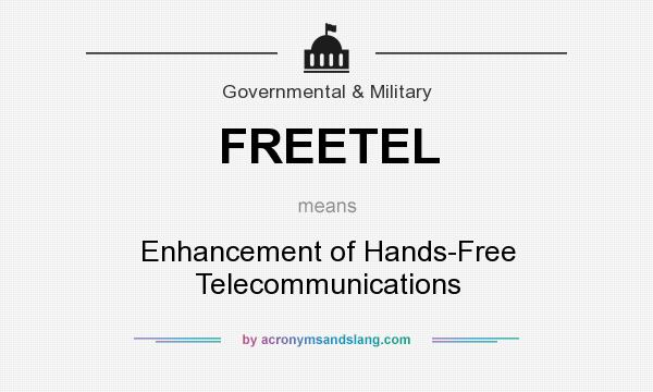What Does Freetel Mean Definition Of Freetel Freetel Stands For Enhancement Of Hands Free Telecommunications By Acronymsandslang Com