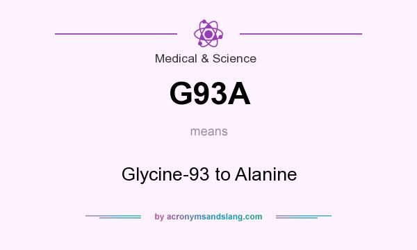 What does G93A mean? It stands for Glycine-93 to Alanine