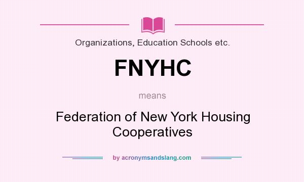 What does FNYHC mean? It stands for Federation of New York Housing Cooperatives
