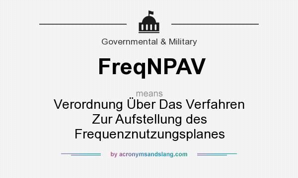 What does FreqNPAV mean? It stands for Verordnung Über Das Verfahren Zur Aufstellung des Frequenznutzungsplanes
