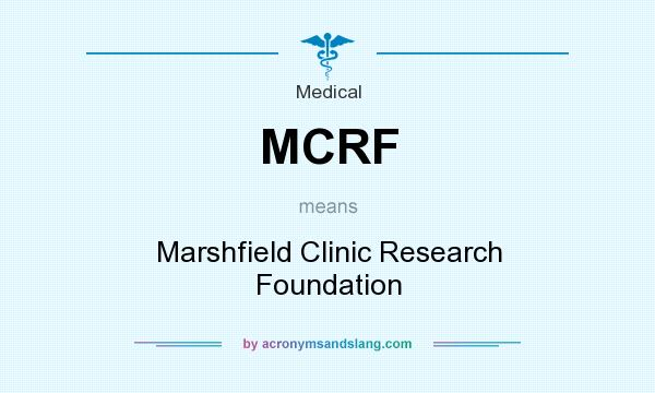 What does MCRF mean? It stands for Marshfield Clinic Research Foundation