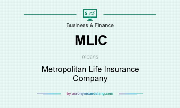 What does MLIC mean? It stands for Metropolitan Life Insurance Company