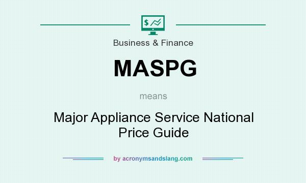 maspg major appliance service national price guide in business rh acronymsandslang com Appliance Repair Appliance Repair
