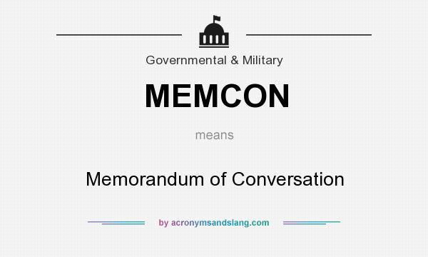 What does MEMCON mean? It stands for Memorandum of Conversation