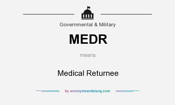 What does MEDR mean? It stands for Medical Returnee