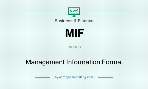What does MIF mean? It stands for Management Information Format