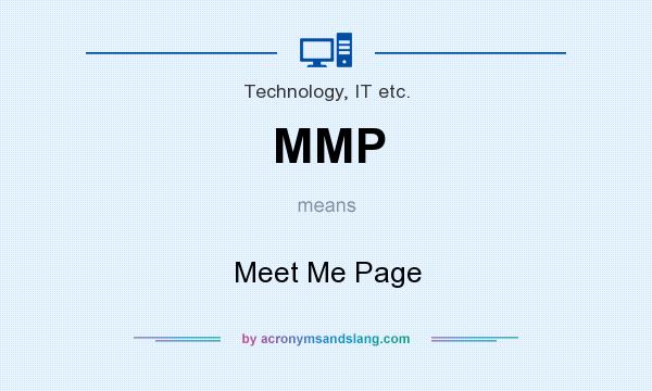What does MMP mean? It stands for Meet Me Page