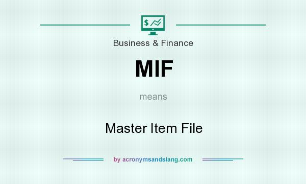 What does MIF mean? It stands for Master Item File