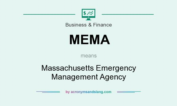 What does MEMA mean? It stands for Massachusetts Emergency Management Agency
