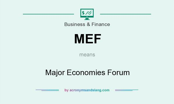 What does MEF mean? It stands for Major Economies Forum