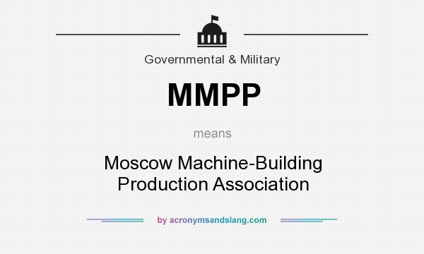 What does MMPP mean? It stands for Moscow Machine-Building Production Association