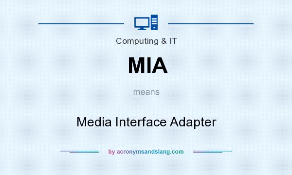 What does MIA mean? It stands for Media Interface Adapter