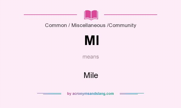 What does MI mean? It stands for Mile