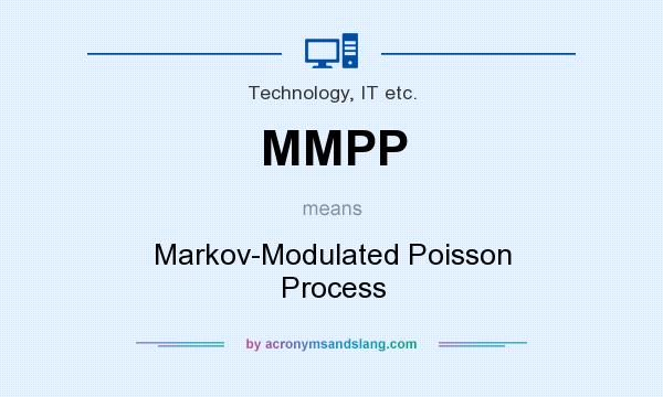 What does MMPP mean? It stands for Markov-Modulated Poisson Process