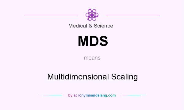 What does MDS mean? It stands for Multidimensional Scaling