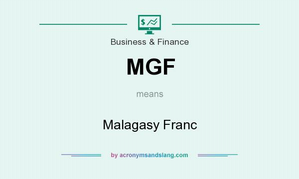 What does MGF mean? It stands for Malagasy Franc
