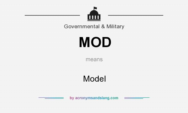 What does MOD mean? It stands for Model