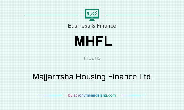 MHFL - Majjarrrsha Housing Finance Ltd  in Business